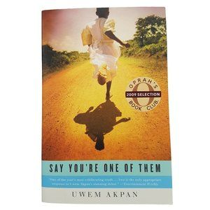 Other - Say You're One of Them by Uwem Akpan PB book